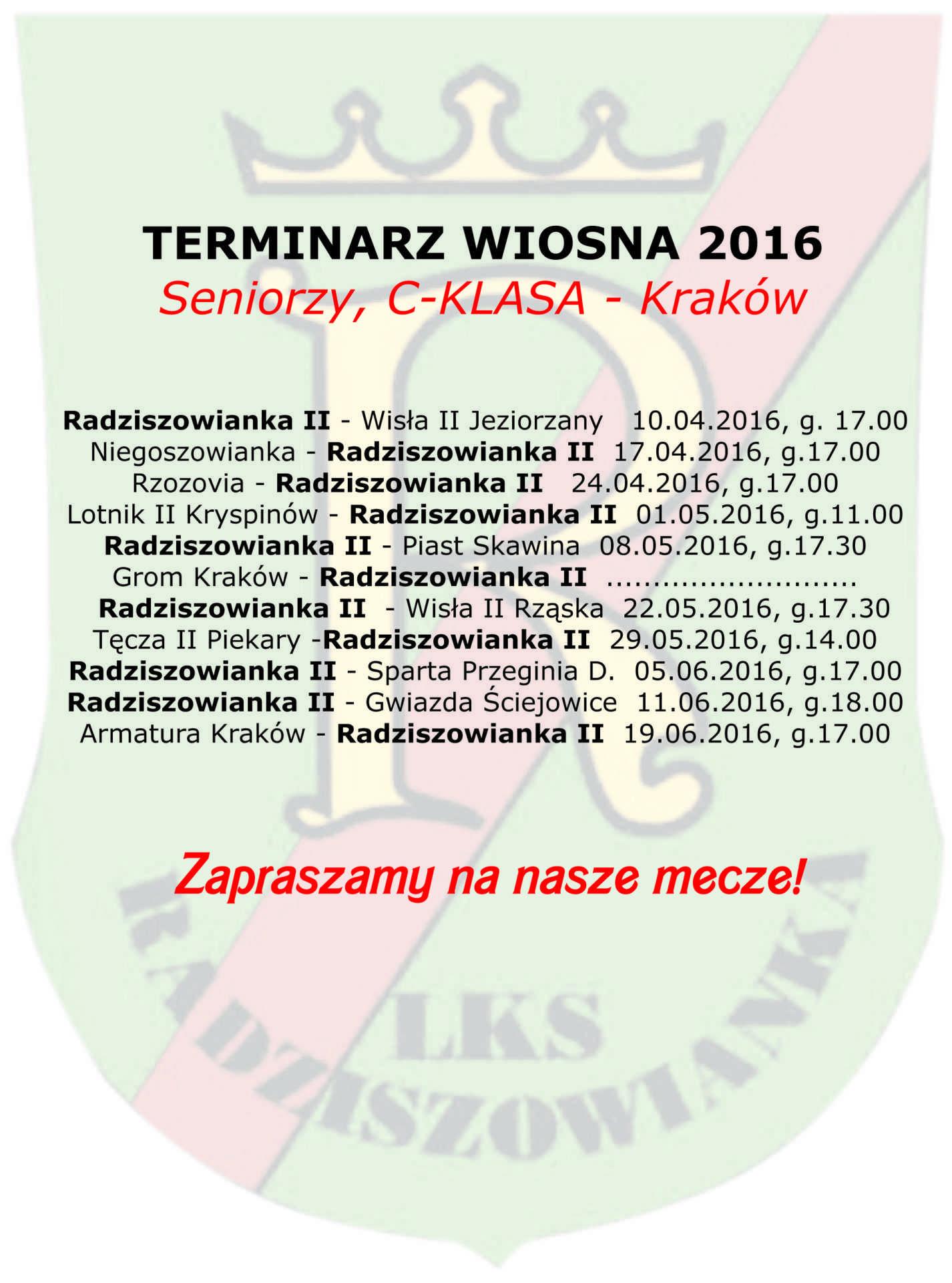terminarz wiosna 2016 seniorzy Cklasa radziszowianka